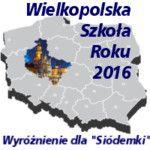 Wielkopolsk Szkoła Roku 2016.