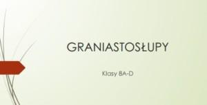Prezentacja prac - graniastoslupy