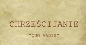 Prezentacja - Chrześcijanie w Quo Vadis